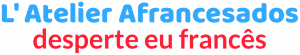 Inscrições Abertas Para o Curso de Francês Método Afrancesados 2.0